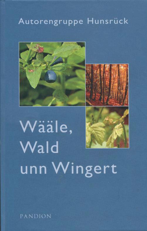 Wääle, Wald unn Wingert