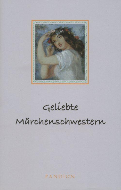 Geliebte Märchenschwestern (Band I)