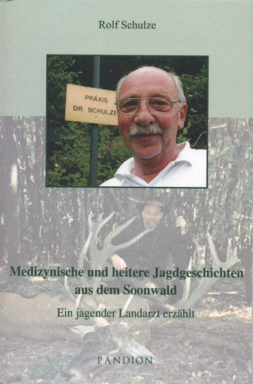 Medizynische und heitere Jagdgeschichten aus dem Soonwald