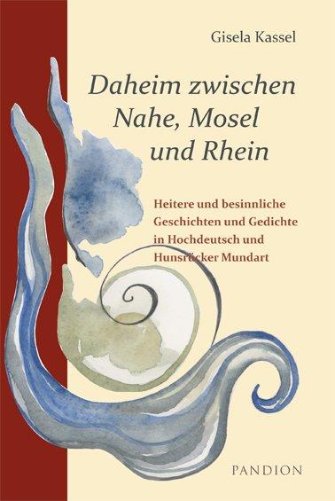 Daheim zwischen Nahe, Mosel und Rhein