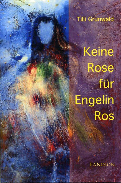 Keine Rose für Engelin Ros
